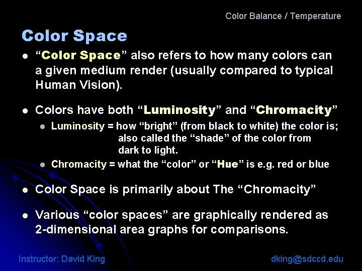 """Color Balance / Temperature Color Space l l """"Color Space"""" also refers to how"""