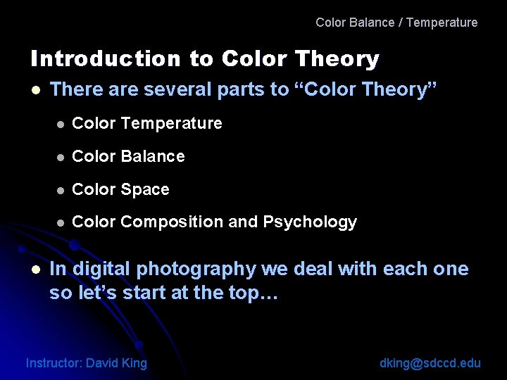 Color Balance / Temperature Introduction to Color Theory l l There are several parts
