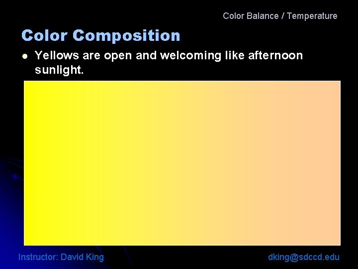 Color Balance / Temperature Color Composition l Yellows are open and welcoming like afternoon