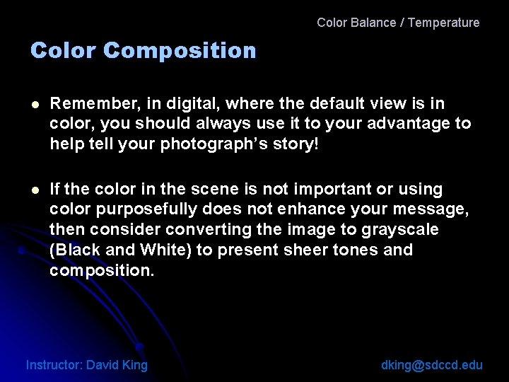Color Balance / Temperature Color Composition l Remember, in digital, where the default view
