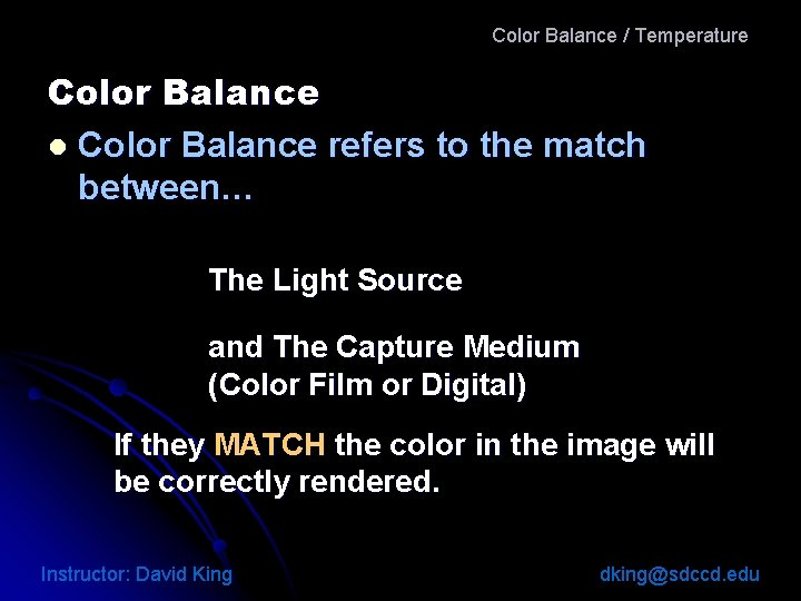 Color Balance / Temperature Color Balance l Color Balance refers to the match between…