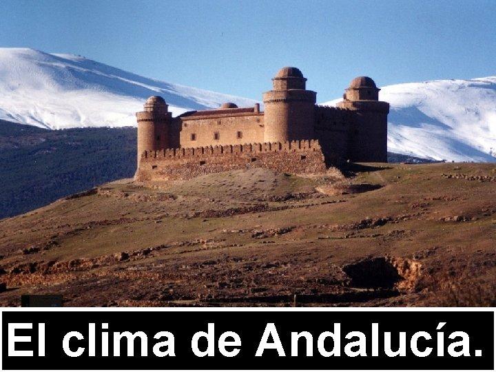 El clima de Andalucía.