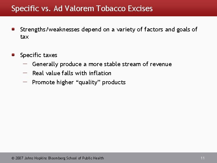 Specific vs. Ad Valorem Tobacco Excises Strengths/weaknesses depend on a variety of factors and
