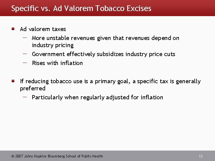 Specific vs. Ad Valorem Tobacco Excises Ad valorem taxes More unstable revenues given that