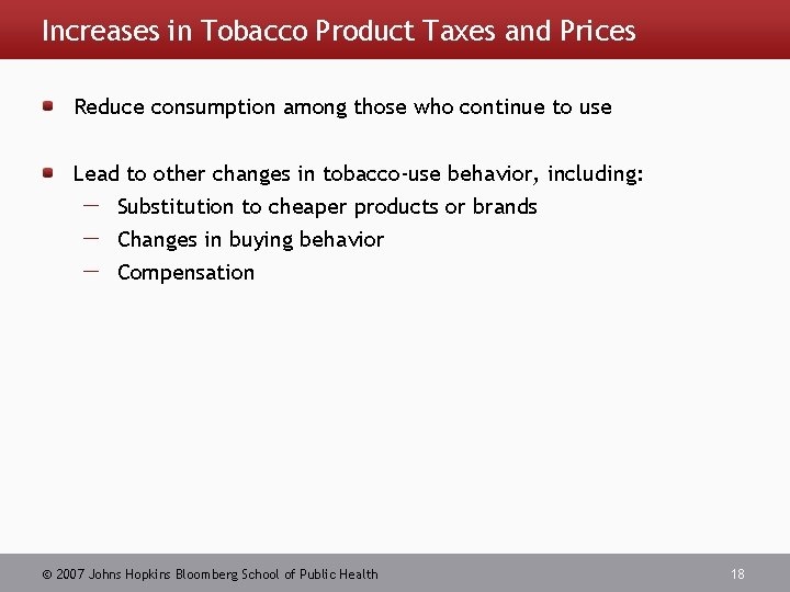 Increases in Tobacco Product Taxes and Prices Reduce consumption among those who continue to