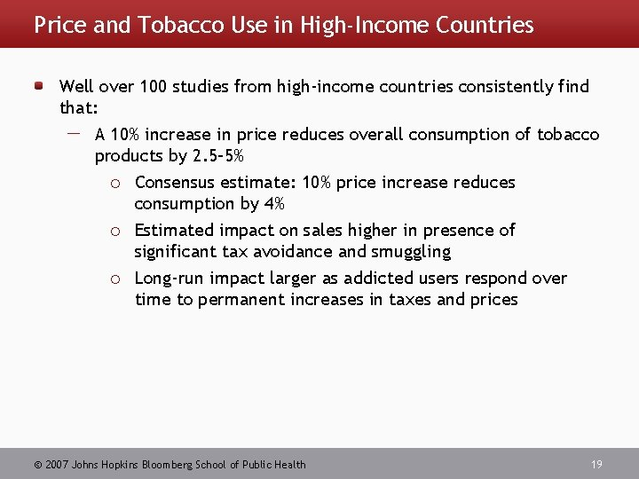 Price and Tobacco Use in High-Income Countries Well over 100 studies from high-income countries