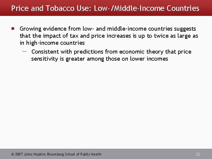 Price and Tobacco Use: Low-/Middle-Income Countries Growing evidence from low- and middle-income countries suggests