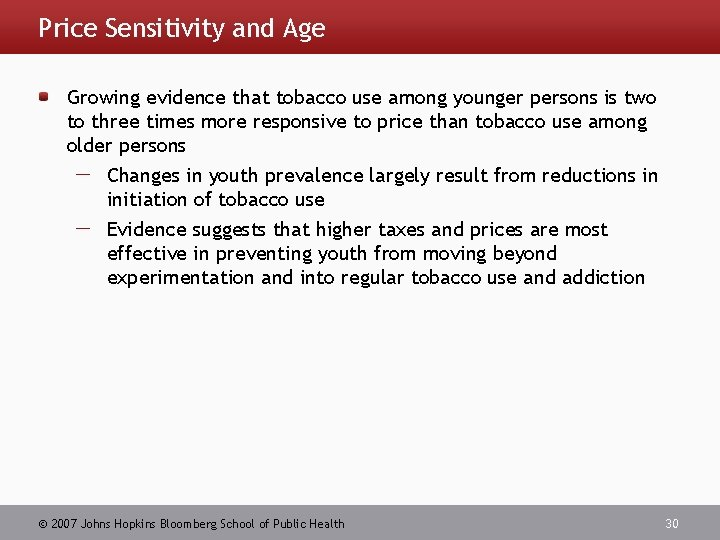 Price Sensitivity and Age Growing evidence that tobacco use among younger persons is two