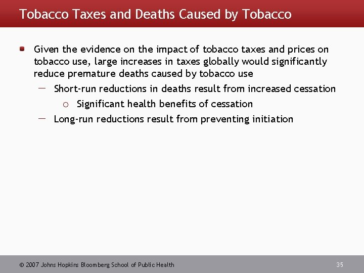 Tobacco Taxes and Deaths Caused by Tobacco Given the evidence on the impact of