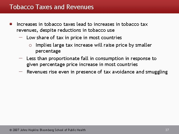 Tobacco Taxes and Revenues Increases in tobacco taxes lead to increases in tobacco tax