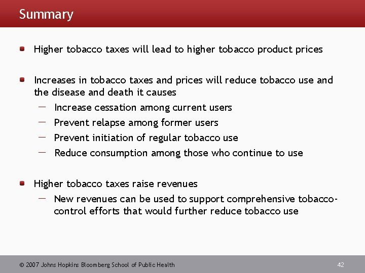 Summary Higher tobacco taxes will lead to higher tobacco product prices Increases in tobacco