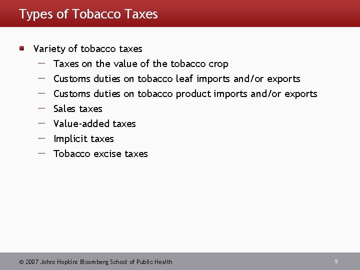Types of Tobacco Taxes Variety of tobacco taxes Taxes on the value of the