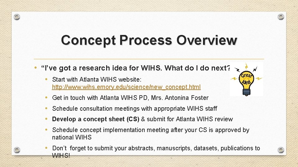 """Concept Process Overview • """"I've got a research idea for WIHS. What do I"""