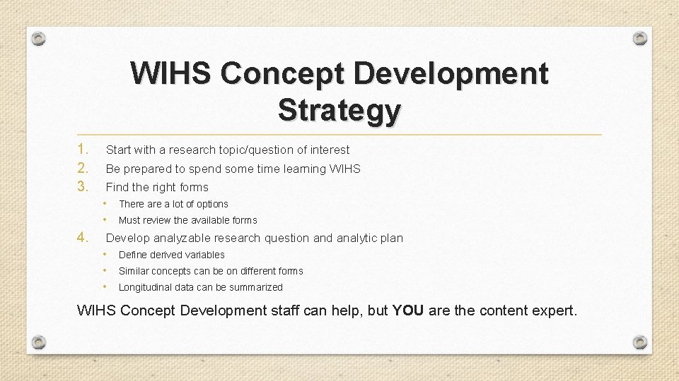 WIHS Concept Development Strategy 1. 2. 3. 4. Start with a research topic/question of