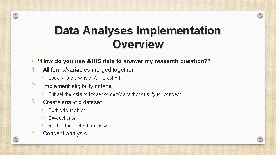 """Data Analyses Implementation Overview • """"How do you use WIHS data to answer my"""