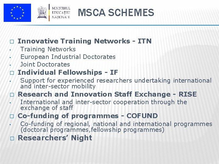 MSCA SCHEMES � • • • � Innovative Training Networks - ITN Training Networks