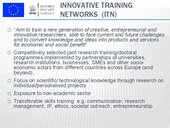 """INNOVATIVE TRAINING NETWORKS (ITN) � """"Aim to train a new generation of creative, entrepreneurial"""