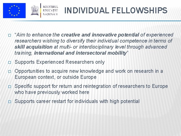 """INDIVIDUAL FELLOWSHIPS � """"Aim to enhance the creative and innovative potential of experienced researchers"""