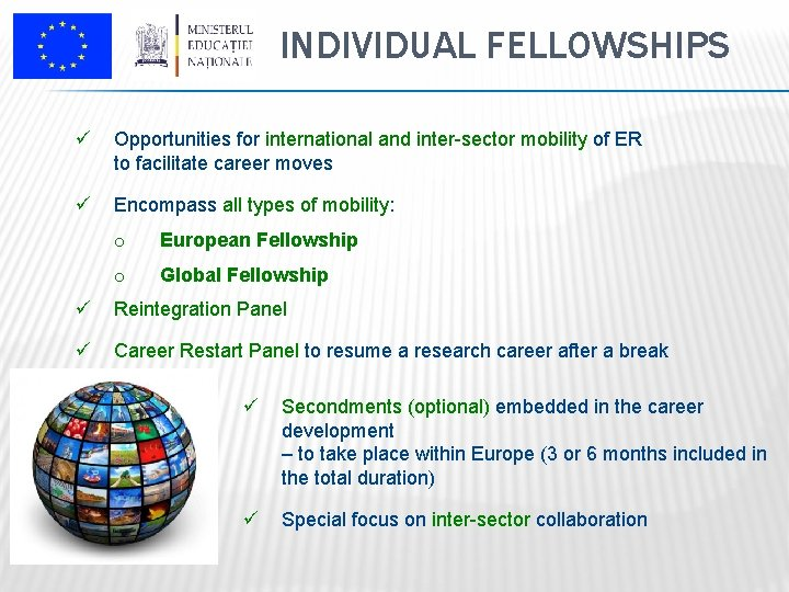 INDIVIDUAL FELLOWSHIPS ü Opportunities for international and inter-sector mobility of ER to facilitate career