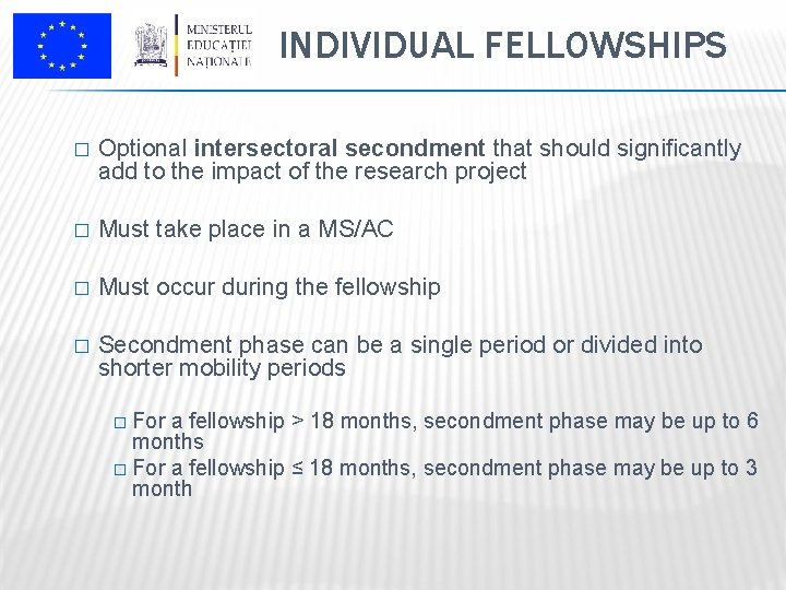 INDIVIDUAL FELLOWSHIPS � Optional intersectoral secondment that should significantly add to the impact of