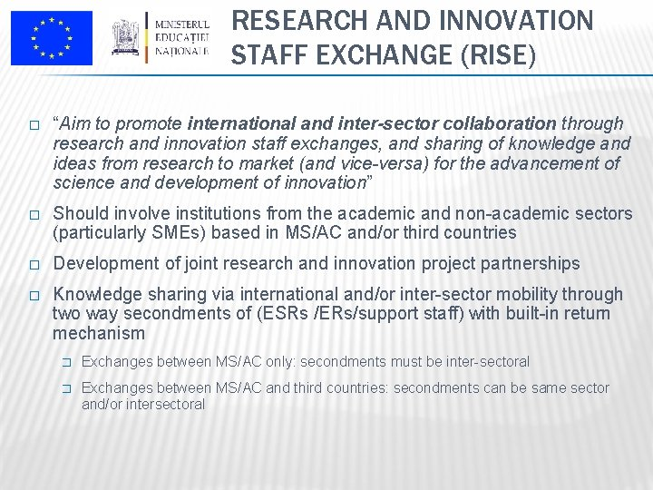 """RESEARCH AND INNOVATION STAFF EXCHANGE (RISE) � """"Aim to promote international and inter-sector collaboration"""