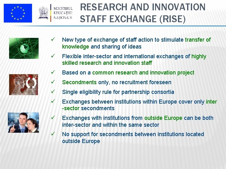RESEARCH AND INNOVATION STAFF EXCHANGE (RISE) ü New type of exchange of staff action