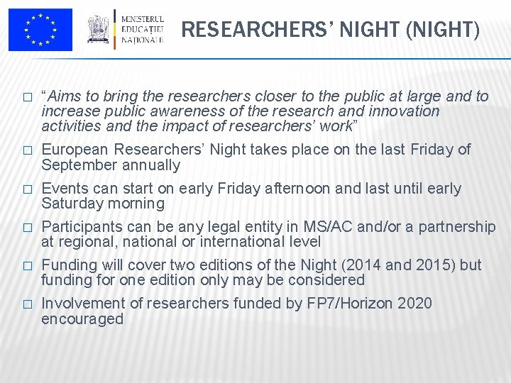 """RESEARCHERS' NIGHT (NIGHT) � """"Aims to bring the researchers closer to the public at"""