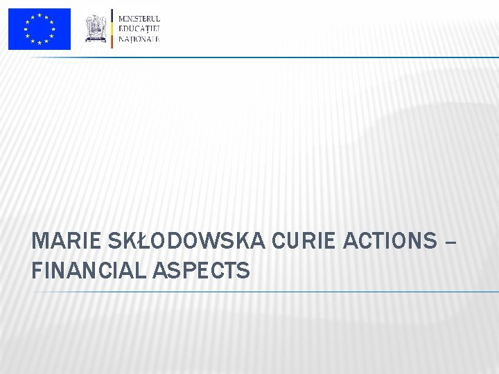 MARIE SKŁODOWSKA CURIE ACTIONS – FINANCIAL ASPECTS