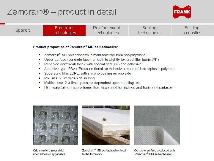 Zemdrain® – product in detail Spacers Formwork technologies Reinforcement technologies Sealing technologies Building acoustics
