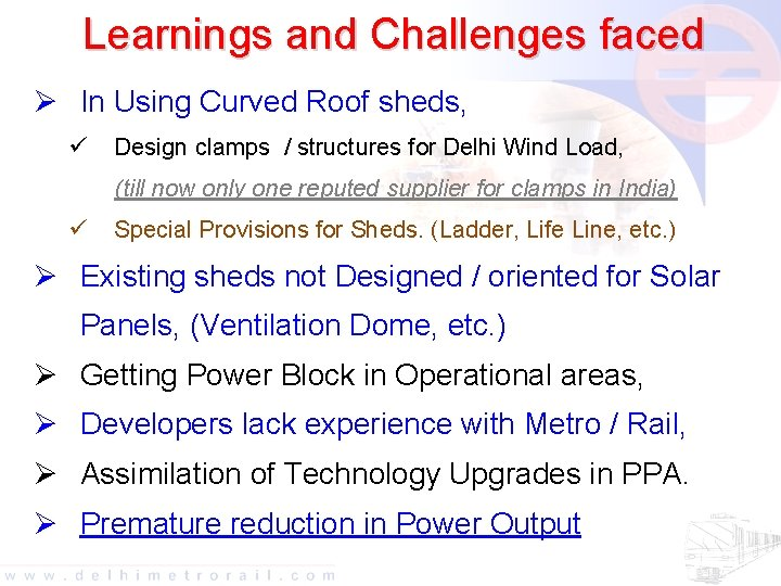 Learnings and Challenges faced Ø In Using Curved Roof sheds, ü Design clamps /