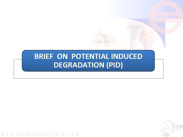 BRIEF ON POTENTIAL INDUCED DEGRADATION (PID)
