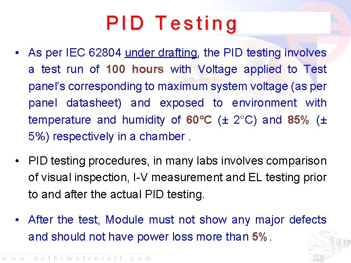 PID Testing • As per IEC 62804 under drafting, the PID testing involves a