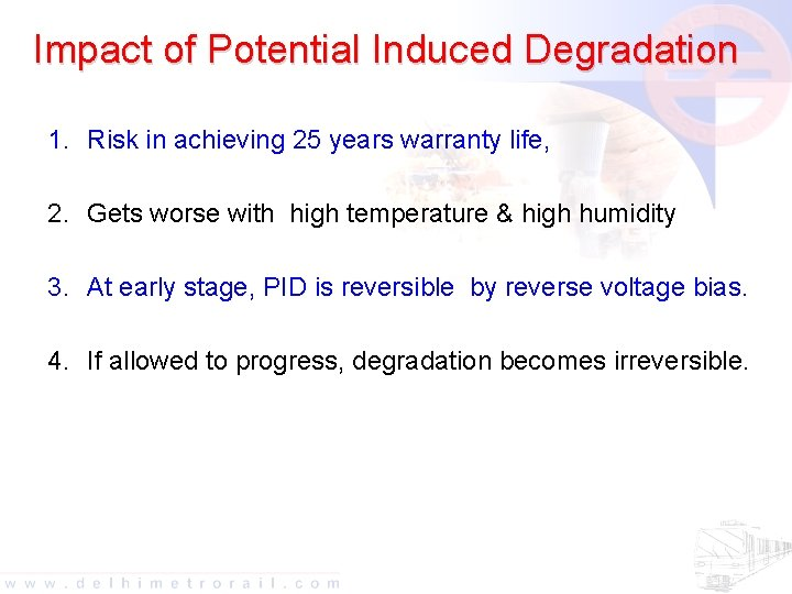 Impact of Potential Induced Degradation 1. Risk in achieving 25 years warranty life, 2.
