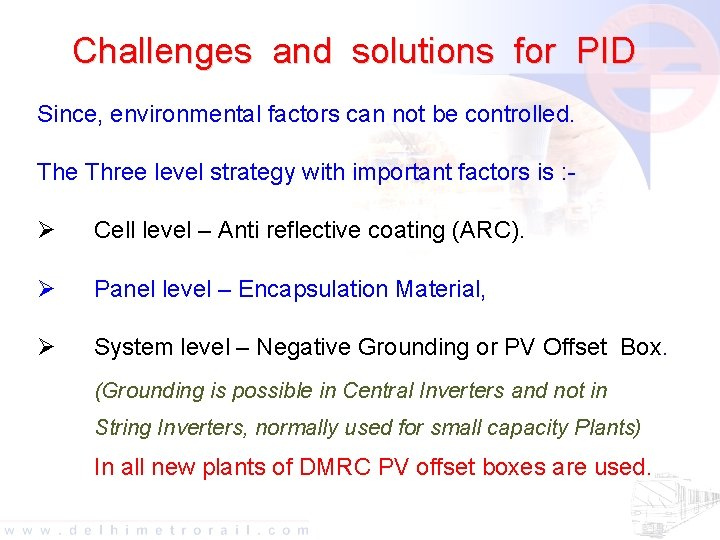 Challenges and solutions for PID Since, environmental factors can not be controlled. The Three