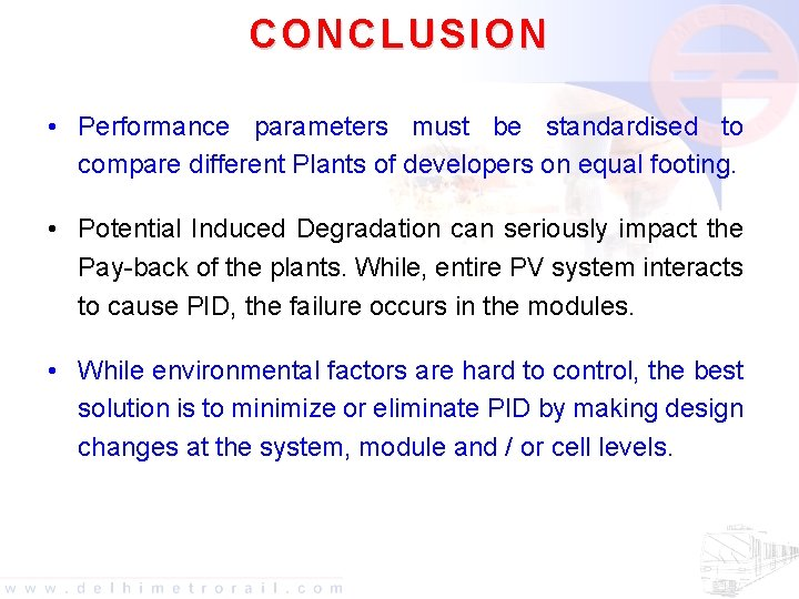 CONCLUSION • Performance parameters must be standardised to compare different Plants of developers on