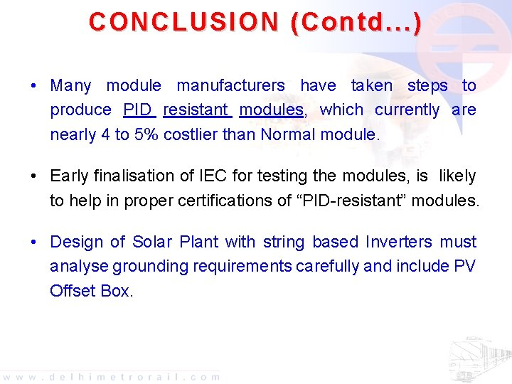 CONCLUSION (Contd. . . ) • Many module manufacturers have taken steps to produce
