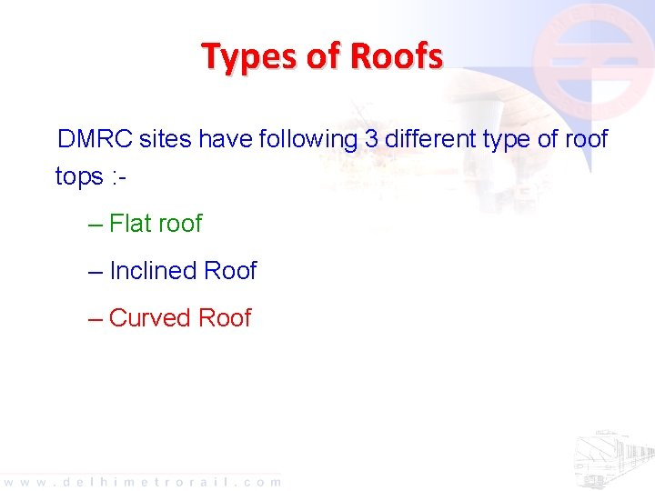 Types of Roofs DMRC sites have following 3 different type of roof tops :