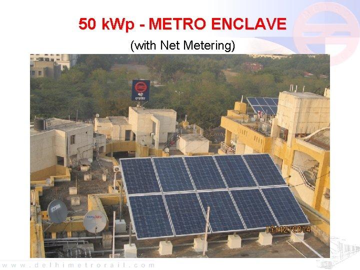 50 k. Wp - METRO ENCLAVE (with Net Metering)