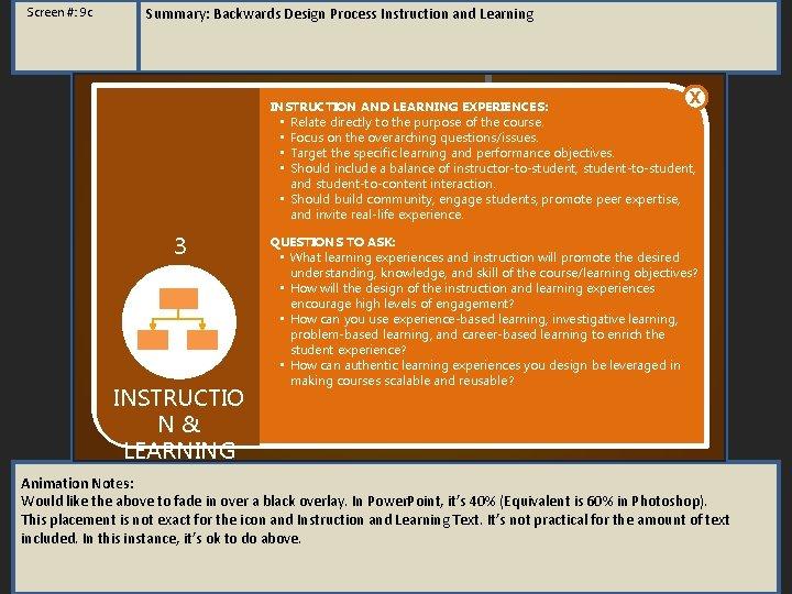 Screen #: 9 c Summary: Backwards Design Process Instruction and Learning BACKWARDS DESIGN PROCESS