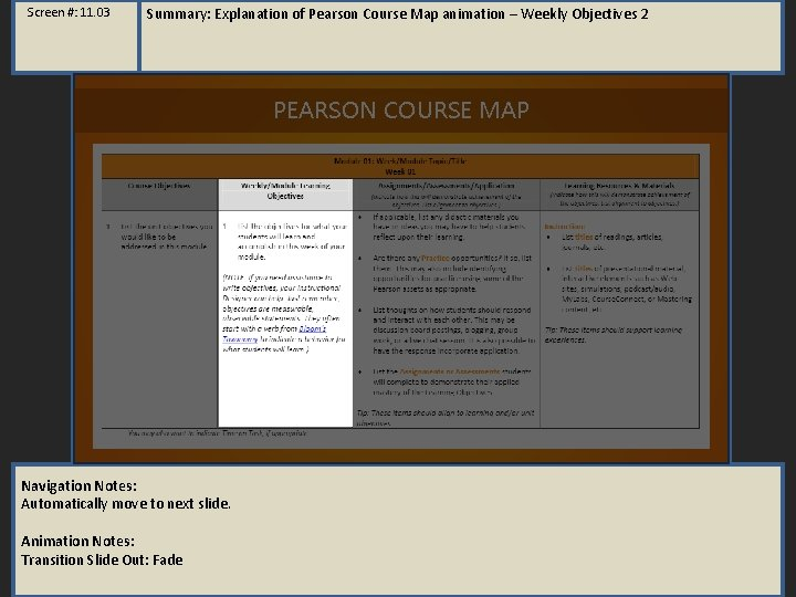 Screen #: 11. 03 Summary: Explanation of Pearson Course Map animation – Weekly Objectives