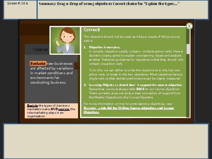 "Screen #: 14. b Summary: Drag-n-Drop of wrong objectives Correct choice for ""Explain the"