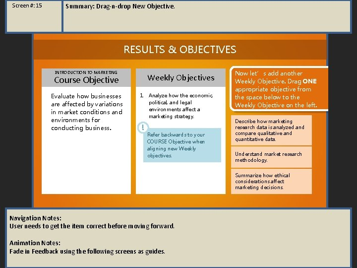 Screen #: 15 Summary: Drag-n-drop New Objective. RESULTS & OBJECTIVES INTRODUCTION TO MARKETING Weekly