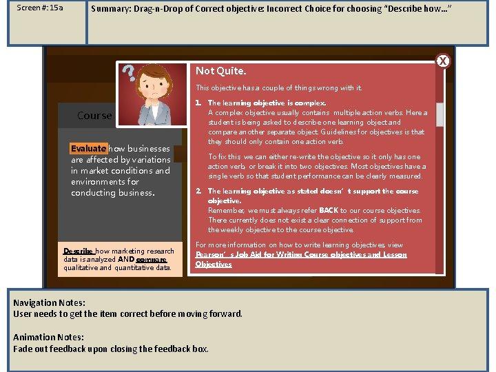 "Screen #: 15 a Summary: Drag-n-Drop of Correct objective: Incorrect Choice for choosing ""Describe"