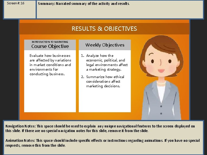 Screen #: 16 Summary: Narrated summary of the activity and results. RESULTS & OBJECTIVES