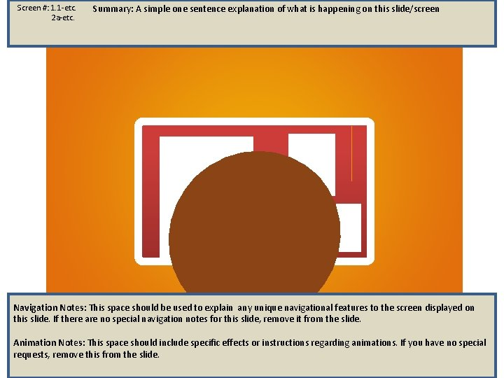 Screen #: 1. 1 -etc. 2 a-etc. Summary: A simple one sentence explanation of