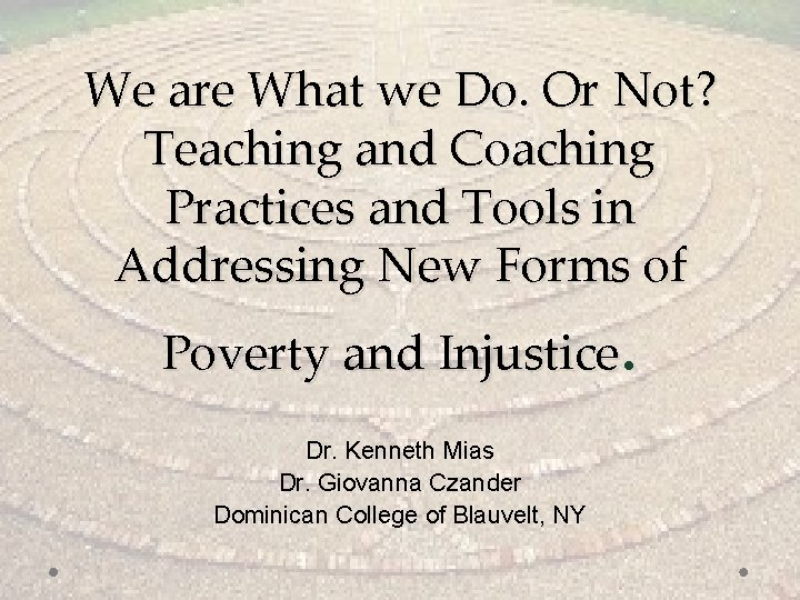 We are What we Do. Or Not? Teaching and Coaching Practices and Tools in