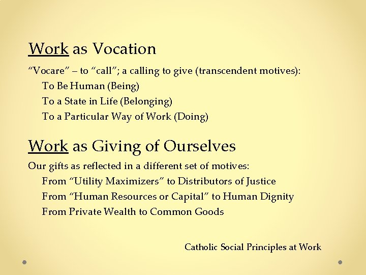 """Work as Vocation """"Vocare"""" – to """"call""""; a calling to give (transcendent motives): To"""