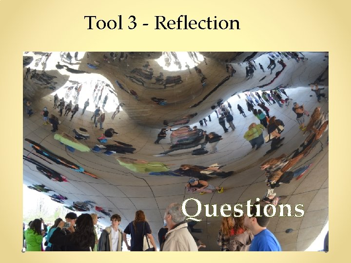 Tool 3 - Reflection Questions