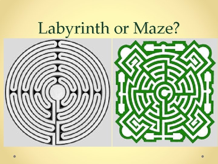 Labyrinth or Maze?