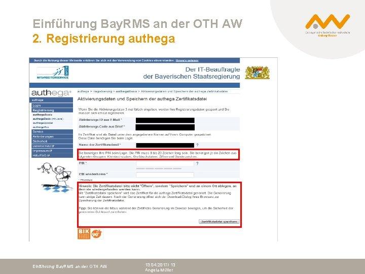 Einführung Bay. RMS an der OTH AW 2. Registrierung authega Einführung Bay. RMS an